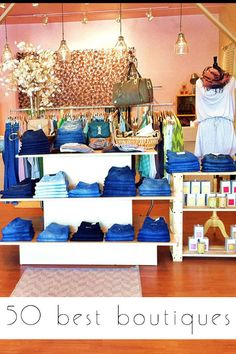 50 Best Boutiques http://sulia.com/my_thoughts/92742ebc-f25c-41d6-8ff8-16fc8a43dbd9/?source=pin&action=share&ux=mono&btn=big&form_factor=desktop&sharer_id=0&is_sharer_author=false