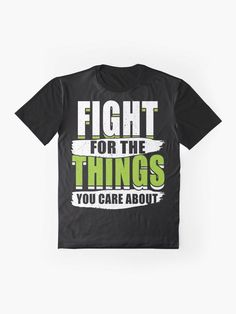 Fight For The Things You Care About T Shirt.  Fight for the things you care about is the perfect equality quote.  Support the women in your life by showing your solidarity.  Empower others, both men and women, to have the life they want.  The perfect notorious RBG gift to motivate and inspire.  #fightforthethingsyoucareabout #equality #women #rbg #empowerment #motivational #inspirational #giftideas #fashion #homedecor #artsandcrafts #redbubble #art #redbubbleshop #ad @giftsbyminuet This Is Us Quotes, Quotes To Live By, Equality Quotes, Motivational, Inspirational Quotes, Sharing Quotes, Be Yourself Quotes, Favorite Quotes, Classic T Shirts