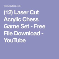 (12) Laser Cut Acrylic Chess Game Set - Free File Download - YouTube