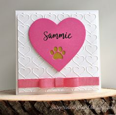 SharpNotes: Saying Goodbye to Sammie. Stamps: Concord & 9th Perfectly Penned, Sweet Stamp Shop Condolences (inside- font was a great match) Dies: Lifestyle Crafts (heart), Paper Smooches Paw Print Embossing Folder: Stampin' Up! Happy Heart Ribbon: SEI