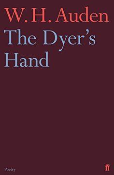 The Dyer's Hand by W.H. Auden http://www.amazon.co.uk/dp/0571283500/ref=cm_sw_r_pi_dp_Cbf4wb1KPKKNQ