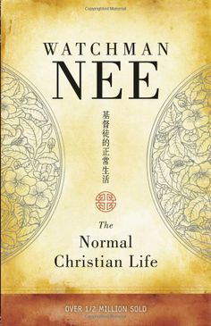 """The Normal Christian Life"" by Watchman Nee, a must read for every Christian"