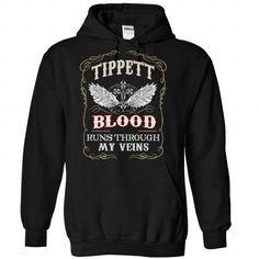 Tippett blood runs though my veins - #man gift #gift amor. LIMITED TIME PRICE => https://www.sunfrog.com/Names/Tippett-Black-81915184-Hoodie.html?68278