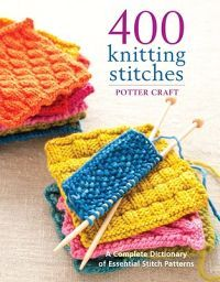 400 Knitting Stitches: A Complete Dictionary of Essential Stitch Patterns (123 kr, AdLibris)
