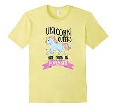 Unicorn Queens Born In November Birthday Gift Shirt ...
