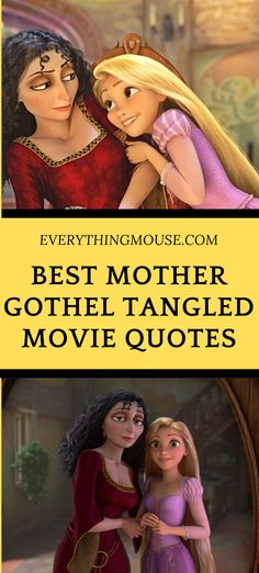 Looking for the Best Mother Gothel Quotes from the Tangled Movie. Here you will find them all - and Mother Knows Best!