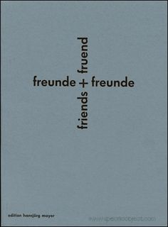 """Freund + Friends + Freunde + Freunde    Artist's book published in conjunction with an exhibition at the Kunsthalle Bern, May 1969, and at the Kunsthalle Dusseldorf, July 1969. Profusely illustrated with drawings and reproduced texts. Contributions from Karl Gerstner, Dieter Rot [Dieter Roth], Daniel Spoerri, Andre Thomkins, and """"friends."""" Texts in German."""