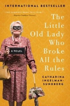 Great deals on The Little Old Lady Who Broke All the Rules by Catharina Ingelman-Sundberg. Limited-time free and discounted ebook deals for The Little Old Lady Who Broke All the Rules and other great books. I Love Books, Great Books, Books To Read, My Books, A Man Called Ove, Historical Fiction Books, Literary Fiction, Guys Be Like, What To Read