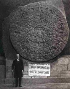 Mexican President Porfirio Díaz standing next to the Aztec Sun Stone. A large stone monolith excavated in the Zócalo of Mexico City in December it is approximately 12 feet across and weighs approximately 24 tons. Ancient Mysteries, Ancient Artifacts, Ancient Aliens, Ancient History, World History, Art History, Mexico City Cathedral, Aztec Calendar, Inka