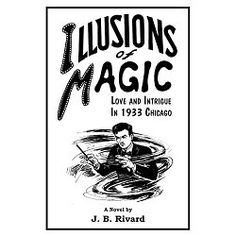 """Illusions abound. Connie's illusion is a better life with someone else. Hinkley's illusion is a return to earlier times. Sossek's illusion is money without work. And Giuseppe Zangara's illusion is to """"fix the world"""" by killing FDR.  Illusions of Magic is the story of a victim of vaudeville's demise and the Great Depression. Magician Nick Zetner embarks on a risky quest to regain his life. Along the way, a love he thought he'd forever lost is rekindled. Is this a promise of magic, or is it…"""