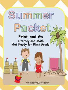 Summer Pack~Print & Go~Get Ready for First Grade from 123kteach from 123kteach on TeachersNotebook.com (65 pages)  - Students will enjoy this summer themed pack which is loaded with  literacy and math work that will help prepare children for first grade.Students often loose a few skills during the summer months.