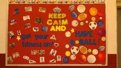 Keep Calm and...get your fitness on, have a ball bulletin board