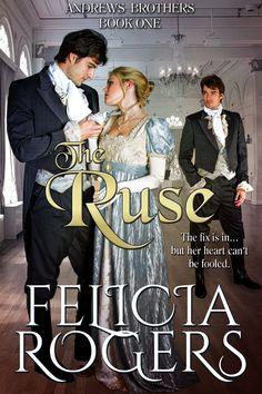 Felicia Rogers - The Ruse / #awordfromJoJo #HistoricalRomance #FeliciaRogers
