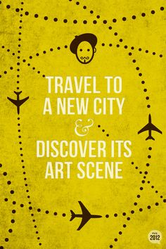 Travel to a new city. . .