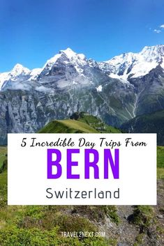 Swizerland's capital is central to some amazing places. Here are 5 incredible day trips from Bern, including Lauterbrunnen and Zurich.