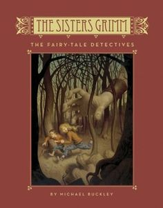 The Fairy-Tale Detectives (The Sisters Grimm, #1) - Such a cute juvenile series (mystery, fantasy, humor, family relationships)