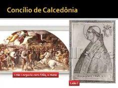 História da Igreja 18/56 - O Concílio da Calcedônia