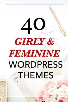 Gorgeous feminine & girly wordpress themes! Some of these are free!