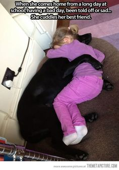 When a kid is having a  having a bad day, she  can always count  on her dog to make her feel better.