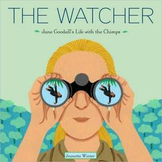 The Watcher: Jane Goodall (Biography) - What child does not like monkeys? This biography talks about the woman who studied Chimps. This is good in the classroom because it uses pictures to help tell the life story of Jane Goodall. Jane Goodall, Bebe Love, Biography Books, Mighty Girl, Leader In Me, Book Girl, Children's Literature, Women In History, Ancient History