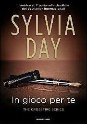 IN GIOCO PER TE Sylvia Day Doppia recensione #sylviaday  #gideoncross  #mondadori  #4crossfireserie