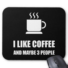 #Like Coffee Three People Funny Mouse Pad - #funny #coffee #quote #quotes