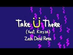 Jack Ü - Take Ü There (feat. Kiesza) (Zeds Dead Remix) - YouTube  My favourite Take Ü There remix  \d^.^b/