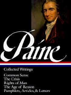 Thomas Paine : Collected Writings : Common Sense / The Crisis / Rights Of Man / The Age Of Reason / Pamphlets, Articles, And Letters (Library Of America) – Hardcover – (March Library Of America, Thomas Paine, Founding Fathers, American Revolution, Common Sense, Nonfiction Books, American History, Writings, Bohemia