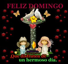 SUEÑOS DE AMOR Y MAGIA: Feliz Domingo
