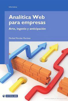 Analítica Web para empresas: Arte, ingenio y anticipación - Maribel Morales Martínez - Google Libros