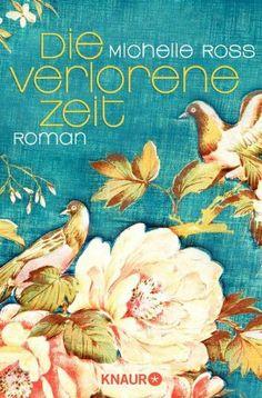 Die verlorene Zeit: Roman von Michelle Ross, http://www.amazon.de/dp/3426510820/ref=cm_sw_r_pi_dp_GkxRsb1M0VJWY