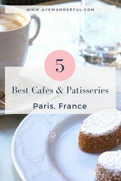 Best Cafes in Paris | Best Patisseries in Paris | www.ayewanderful.com