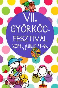 Hétvégi programajánló 65. – 7. Győrkőcfesztivál - Magyal.hu -  2014. július 4-6. - Győr - fesztivál - gyerek program