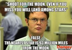 dwight shoot for moon