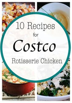 10 Recipes to Use Costco Rotisserie Chicken