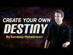 CREATE YOUR OWN DESTINY | By Sandeep Maheshwari in Hindi | Motivational Video