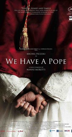 We Have a Pope (2011), a funny film by Nanni Moretti about a reluctant pope and his therapist.