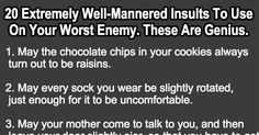 20 Extremely Well-Mannered Insults To Use On Your Worst Enemy. Number 15 Is Genius.