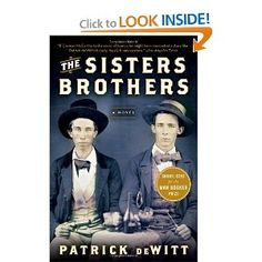 The Sisters Brothers [Paperback]  Patrick deWitt (Author)
