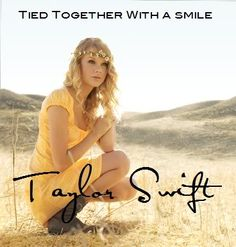 Day 1- the song that reminds me of my first true love-Taylor Swift - Tied Together With A Smile