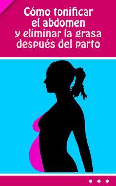 Cómo tonificar el abdomen y eliminar la grasa después del parto