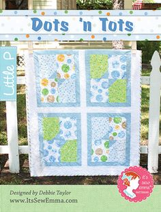 Dots 'n Tots Quilt Pattern It's Sew Emma Little P #ISE-504 - Fat Quarter Shop