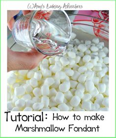 Amy's Cooking Adventures: Tutorial: How to Make Marshmallow Fondant - This MIGHT taste better than traditional fondant?? looks simple enough...