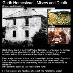 The history of Garth Homestead was quite hard to piece together but still made for an interesting legend. Head to this link for the full article: http://www.theparanormalguide.com/1/post/2012/12/garth-homestead-misery-and-death.html