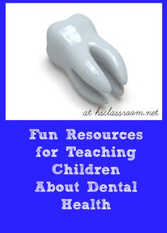Resources for Children's Dental Health Month: Books, Crafts, Printables and More!