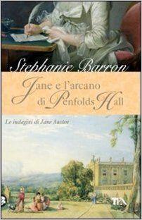 Amazon.it: Jane e l'arcano di Penfolds Hall. Le indagini di Jane Austen - Stephanie Barron, A. Zabini - Libri