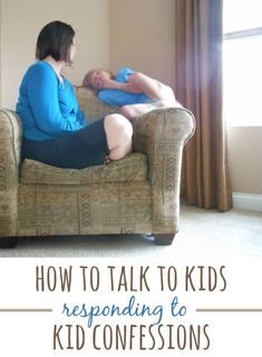 how to talk to kids when they confide in you - tips for what to say (and what not to say) in response to a kid confession.