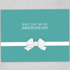 will you be my bridesmaid cards, cute cuz they look like tiffany and co!