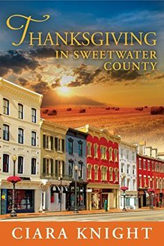 Thanksgiving in Sweetwater County by Ciara Knight   Holiday romances   Thanksgiving romance novels