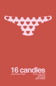 """16 Candles   """"My brother paid a dollar to see your underwear."""""""